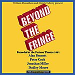 Alan Bennett Beyond The Fringe - Recorded At The Fortune Theatre, London, Under The Supervision Of George Martin (Remastered)
