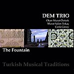 Dem The Fountain (Turkish Music Traditions)