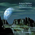 Arturo Stalteri Child Of The Moon - Dieci Notturni E Un'alba