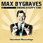 Max Bygraves Singing A Happy Tune
