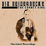 Bix Beiderbecke The Cornet King