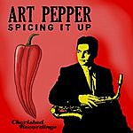 Art Pepper Spicing It Up