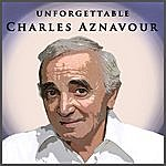 Charles Aznavour Charles Aznavour: Unforgettable
