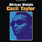 Cecil Taylor African Violets