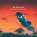 Big Spaceship Dream On (Expanded Edition)