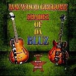 Haywood Gregory Shadez Of Da Bluz
