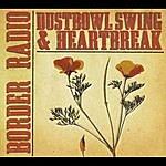 Border Radio Dustbowl Swing & Heartbreak