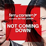 Ferry Corsten Not Coming Down
