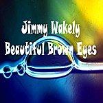 Jimmy Wakely Beautiful Brown Eyes