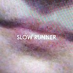 Slow Runner XXX