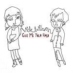 Nick Wilson Give Me Your Hand