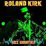 Roland Kirk Quartet Jazz Essentials