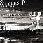 Styles P Kiss The Corpse (Feat. Snyp Life, St. Laz & Hostile)