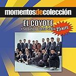 El Coyote Y Su Banda Tierra Santa Momentos De Coleccion