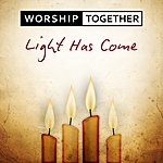 Worship Together Light Has Come