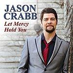 Jason Crabb Let Mercy Hold You