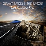 Graham Parker & The Rumour Long Emotional Ride - Single