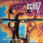 Echo 7 One Step Away
