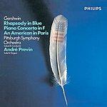 André Previn Gershwin: Rhapsody In Blue; Piano Concerto In F; An American In Paris
