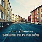 Lars Demian Svenne Tills Du Dör