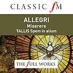 The Sixteen Allegri: Miserere / Tallis: Spem In Alium (Classic Fm: The Full Works)