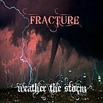 Fracture Weather The Storm