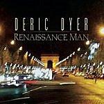 Deric Dyer Renaissance Man