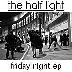 Half Light Friday Night - Ep