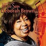 Deborah Brown All Too Soon