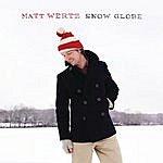 Matt Wertz Snow Globe