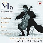 Yo-Yo Ma Premiers - Concertos For Violoncello And Orchestra By Danielpour, Kirchner & Rouse (Remastered)