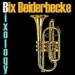 Bix Beiderbecke Bixology