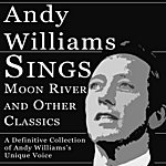 Andy Williams Andy Williams Sings Moon River And Other Classics