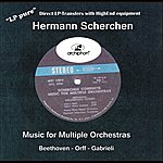 Hermann Scherchen Lp Pure, Vol. 3: Music For Multiple Orchestras