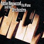 Eddie Heywood Eddie Heywood His Piano & Orchestra