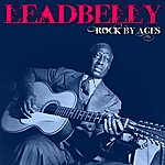 Leadbelly Rock By Ages