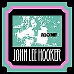 John Lee Hooker Alone