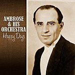Ambrose & His Orchestra Happy Days