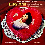 Percy Faith & His Orchestra Percy Faith & His Orchestra Play All Time Favourites