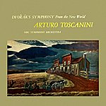 Arturo Toscanini Dvorak's Symphony From The New World