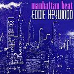 Eddie Heywood Manhattan Beat