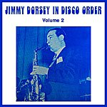 Jimmy Dorsey & His Orchestra Volume 2