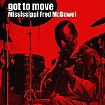Mississippi Fred McDowell Got To Move