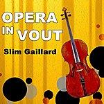 Slim Gaillard Opera In Vout