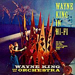 Wayne King & His Orchestra Wayne King In Hi Fi