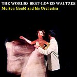 Morton Gould The World's Best-Loved Waltzes