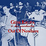 Gene Krupa & His Orchestra Out Of Nowhere