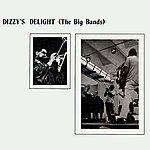 Dizzy Gillespie Dizzy's Delight (The Big Bands)