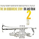 Bix Beiderbecke The Bix Beiderbecke Story Volume 2