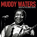 Muddy Waters Back In The Early Days
